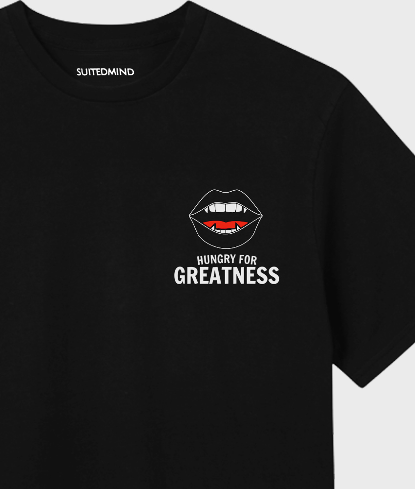 Hungry for Greatness - Black T-Shirt